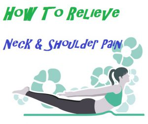 Exercises To Relieve Neck And Shoulder Pain Fast From Home