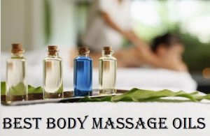 Best Body Massage Oils For Muscle Relaxation