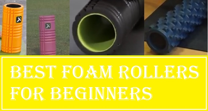 The Best Foam Rollers For Beginners