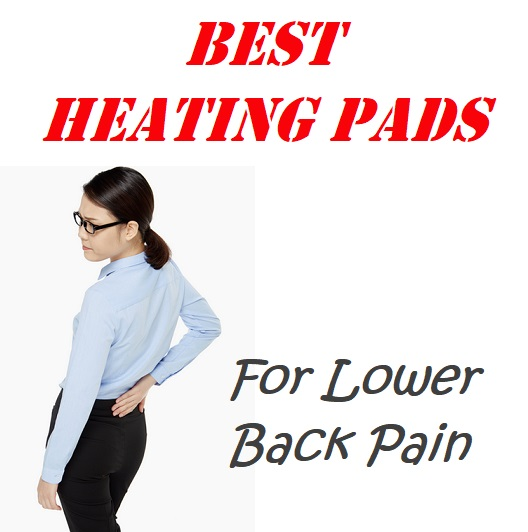 Best Heating Pads For Lower Back Pain Sufferers