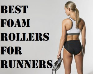The Best Foam Rollers For Runners
