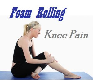 How To Use A Foam Roller For Knee Pain