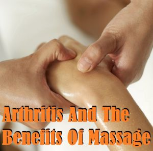 Is Massage Therapy Good For Arthritis Pain