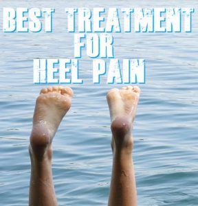 Best Treatments For Heel Pain